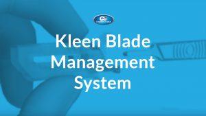 Kleen Blade Management System Image